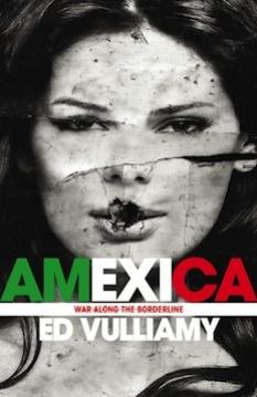 "Narcocorridos: Ed Vulliamy's ""Amexica"""