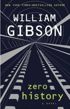 "Advertising Degree Zero: William Gibson's ""Zero History"""
