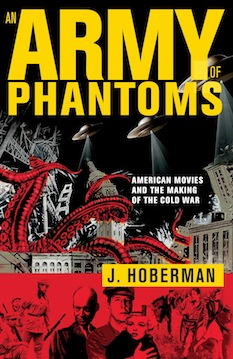 "The Paranoid Style: J. Hoberman's ""Army of Phantoms"""