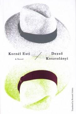 """Hungarian Masked Ball: Dezso Kosztolányi's """"Kornél Esti"""""""