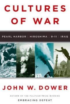 "Days of Infamy: John Dower's ""Cultures of War"""