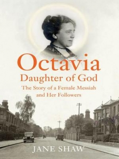 """Back to the Garden: Jane Shaw's """"Octavia, Daughter of God"""""""