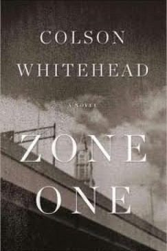 """Our Zombies, Ourselves: Colson Whitehead's """"Zone One"""""""