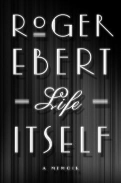 """Cinematic: Roger Ebert's """"Life Itself"""""""