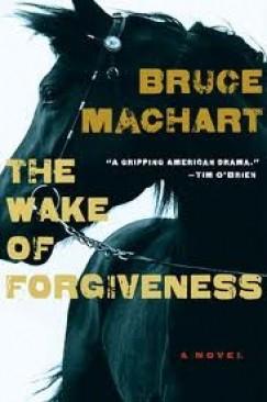 "Family Horserace: Bruce Machart's ""The Wake of Forgiveness"""