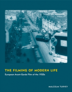 "Even as Everything Melts: Malcolm Turvey's ""The Filming of Modern Life"""
