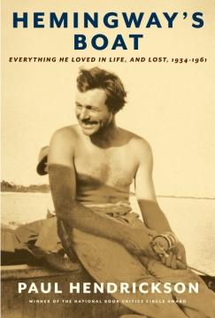"""The Art of Slacking: Paul Hendrickson's """"Hemingway's Boat"""""""