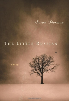 """Back in the U.S.S.R.: Susan Sherman's """"The Little Russian"""""""