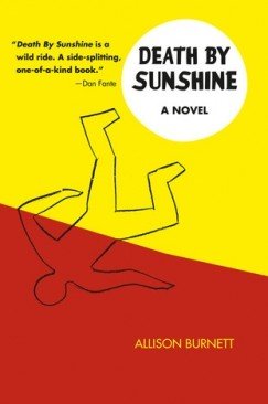 "Support Our Troop: Alison Burnett's ""Death by Sunshine"""