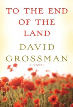 """Flesh and Blood: David Grossman's """"To the End of the Land"""""""