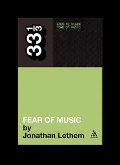"Artifacts Only: On Jonathan Lethem's ""Fear of Music"""
