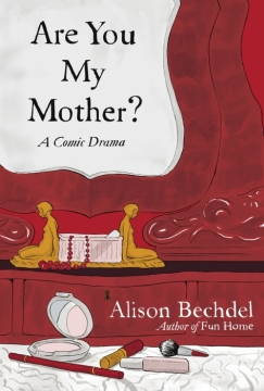 "Erratic Mothering: Alison Bechdel's ""Are You My Mother?"""