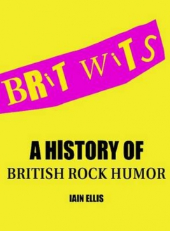"Mock'n'Roll: Iain Ellis's ""Brit Wits"""