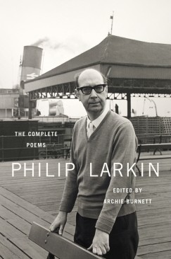 Dangerous to Know: On Philip Larkin's Complete Poems