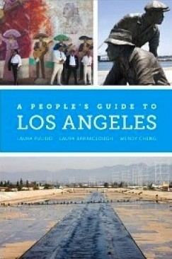 PODCAST: Laura Pulido and Wendy Cheng and The People's Guide to LA