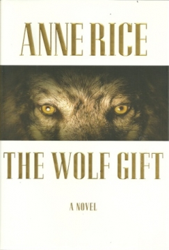 "Bodice-Ripper, with Werewolves: Anne Rice's ""The Wolf Gift"""