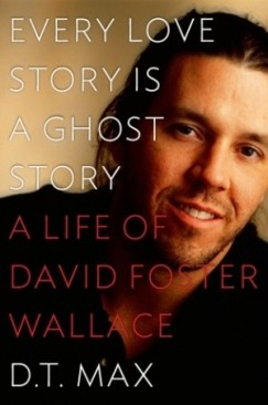 'We'd Hate To Lose You': On the Biography of David Foster Wallace