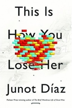 "The Anatomy of a Cheater: Junot Diaz's ""This Is How You Lose Her"""