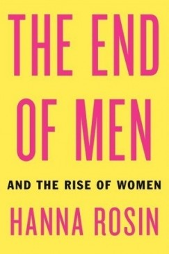 "Rising Together: A Corrective to Hanna Rosin's ""The End of Men"""