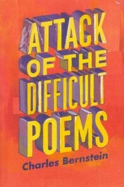 A Hazard of New Fortunes: On Bernstein's 'Attack of the Difficult Poems'