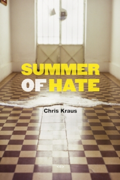 The Strangeness of Reality: Chris Kraus's Summer of Love