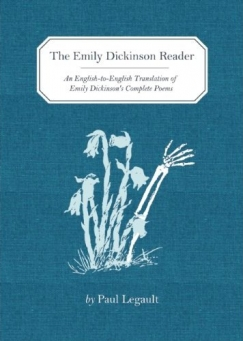 For Emily, Wherever I May Find Her: On Paul Legault's Emily Dickinson