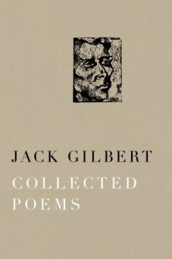 The Forgotten Dialect of the Heart: On Jack Gilbert