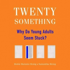 "Woman Something: On ""Twentysomething: Why Do Young Adults Seem Stuck?"""