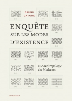 'I am what I am attached to': On Bruno Latour's 'Inquiry into the Modes of Existence'
