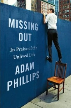 "Fantasies of Understanding: Adam Phillips's ""Missing Out"""