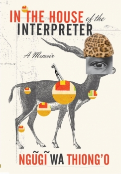 """The Two Ngugis: Ngugi wa Thiong'o's """"In the House of the Interpreter"""""""
