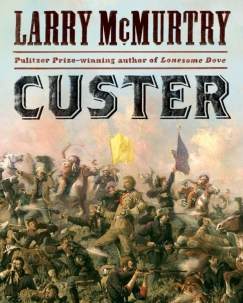 Little Big Legend: On Larry McMurtry's Custer