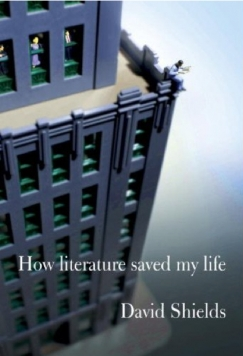 "Dubiety of the First Person: David Shields's ""How Literature Saved My Life"""