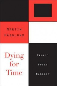 "Terror and Beauty: Martin Hägglund's ""Dying for Time"""