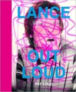 "A Loud Legacy: On Pat Loud's ""Lance Out Loud"""
