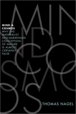 """Tilting Against Naïve Materialism: On Thomas Nagel's """"Mind and Cosmos"""""""