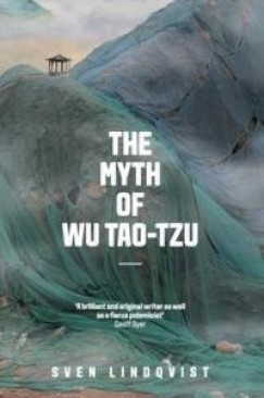 "The Art of Escape: On Sven Lindqvist's ""The Myth of Wu Tao-tzu"""