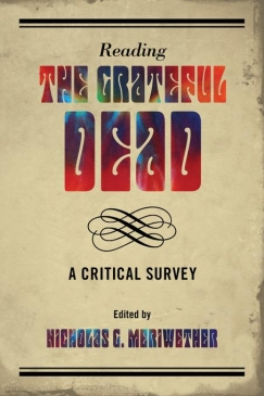 """A Touch of Grey Matter: On """"Reading the Grateful Dead"""""""
