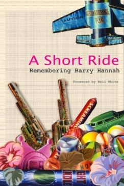 A Short Ride: Remembering Barry Hannah