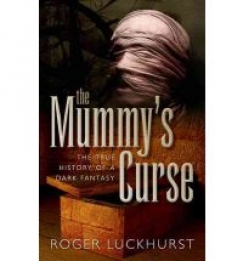"How to Unwrap a Mummy: On Roger Luckhurst's ""The Mummy's Curse"""