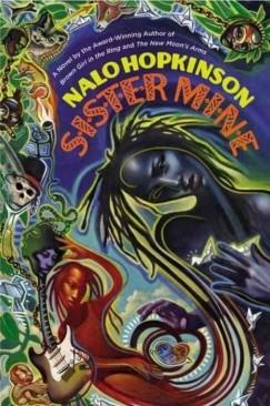 "Dysfunctional Fabulist Families: Nalo Hopkinson's ""Sister Mine"""
