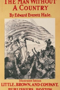 """No Land's Man: Edward Everett Hale's """"The Man Without A Country"""" Turns 150"""