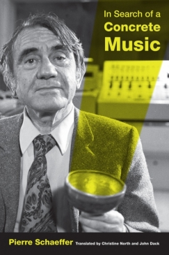 "Sound Objects: Pierre Schaeffer's ""In Search of a Concrete Music"""