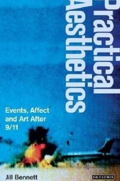 """Feelings and Forms: Jill Bennett's """"Practical Aesthetics"""""""