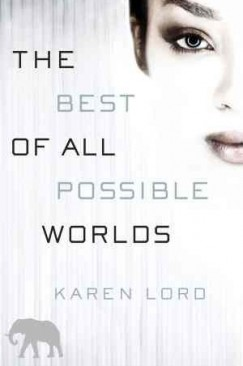 "Beautiful Shape-Shifter: Karen Lord's ""The Best of All Possible Worlds"""