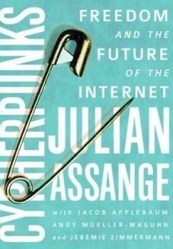 """Fair Warning: Julian Assange's """"Cypherpunks"""""""