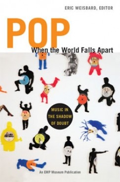 "Rock Star Professors: Eric Weisbard's ""Pop When The World Falls Apart"""