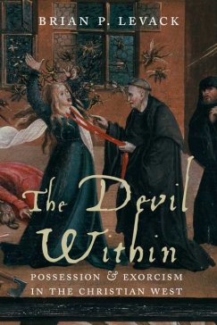 """The Dispossessed: Brian Levack's """"The Devil Within"""""""