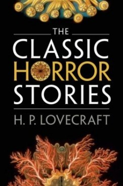 To Understand the World Is To Be Destroyed By It: On H.P. Lovecraft