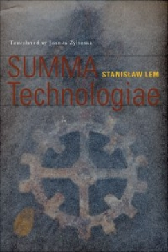 "Devourer of Encyclopedias: Stanislaw Lem's ""Summa Technologiae"""